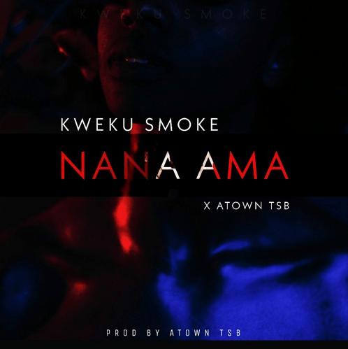 Kweku Smoke – Nana Ama (Prod. by Atown TSB)