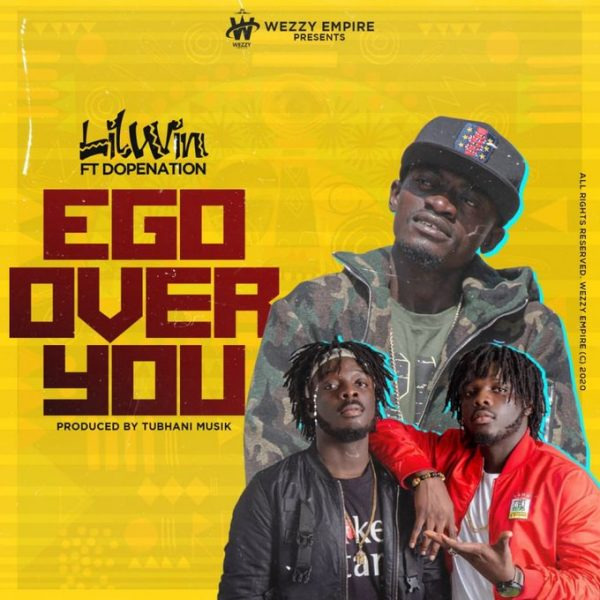 Lil Win ft. Dopenation – Ego Over You (Prod. by Tubhani Musik)