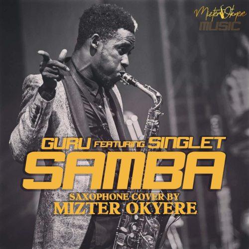 Guru Samba Sax Version Singlet Mizter Okyere