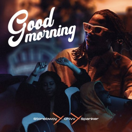 Stonebwoy – Good Morning ft. Chivv & Spanker