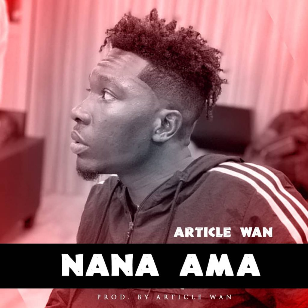 Article Wan – Nana Ama (Prod. by Article Wan)