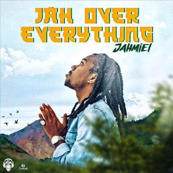 Jahmiel – Jah Over Everything