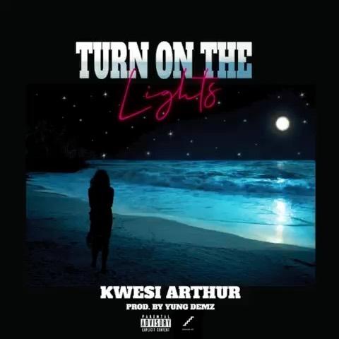Kwesi Arthur – Turn On The Light