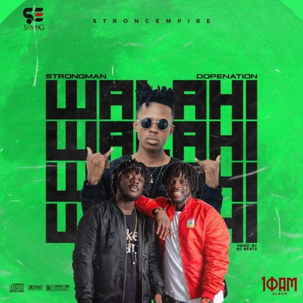 Strongman ft DopeNation – Walahi