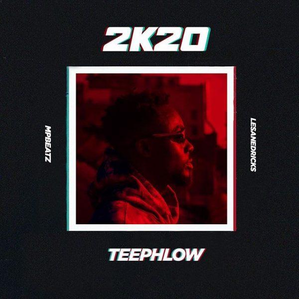 TeePhlow – 2K20