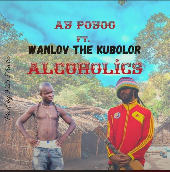 Ay Poyoo Alcoholics Wanlov The Kubolor