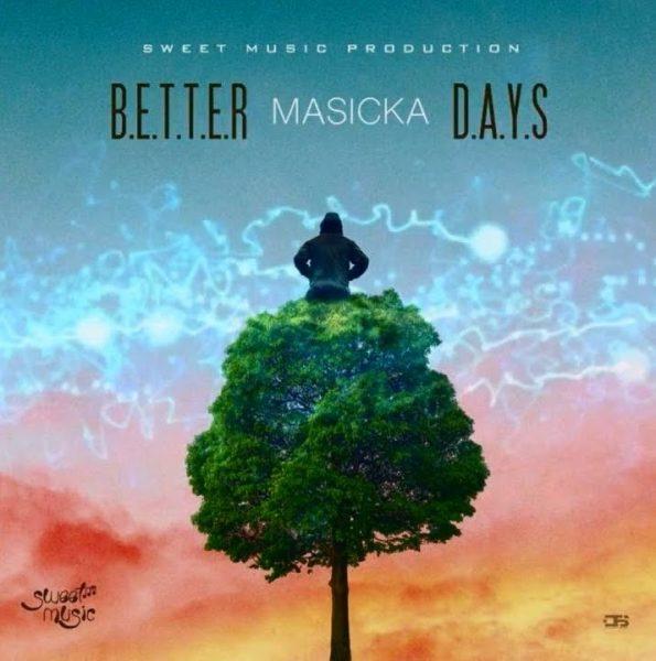 Masicka – Better Days