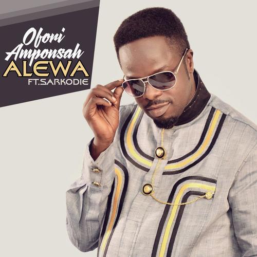 Ofori Amponsah - Alewa Feat Sarkodie