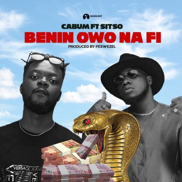 Cabum – Benin Owo Na Fi Ft Sitso