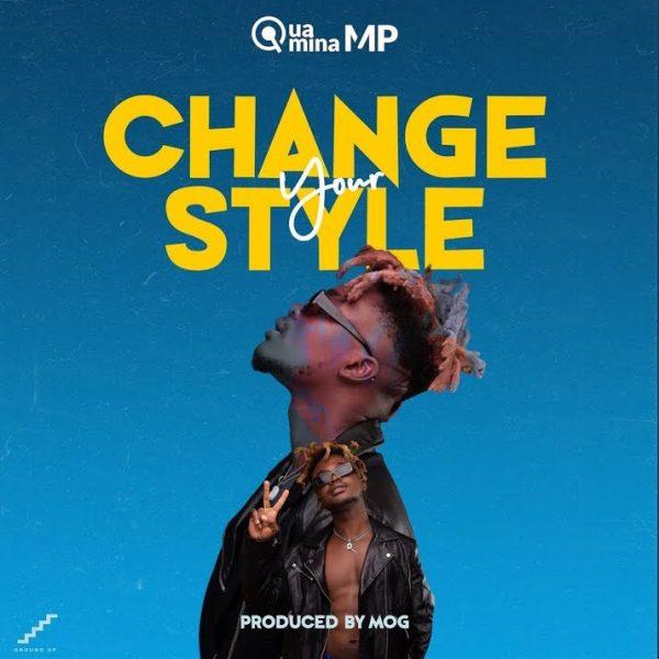 Quamina Mp – Change Your Style