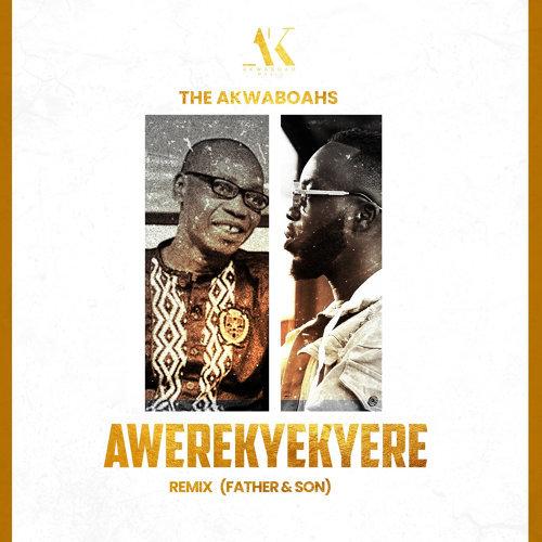 The Akwaboahs (Father & Son) – Awerekyekyere (Remix)