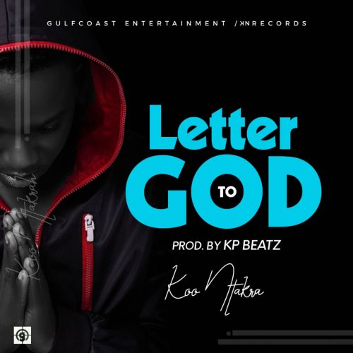 Koo Ntakra Letter To God