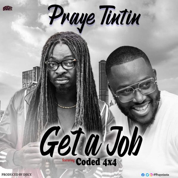 Praye Tintin – Get A Job