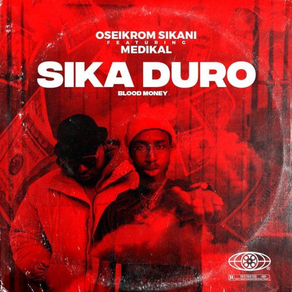 Download Oseikrom Sikani – Sika Duro (Remix) ft. Medikal | HitxGh.Com