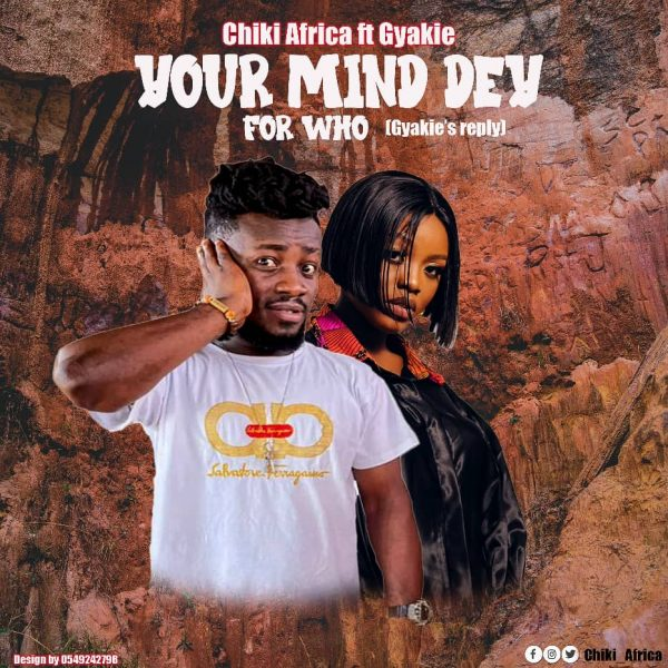 Chiki Africa Your Mind Dey For Who