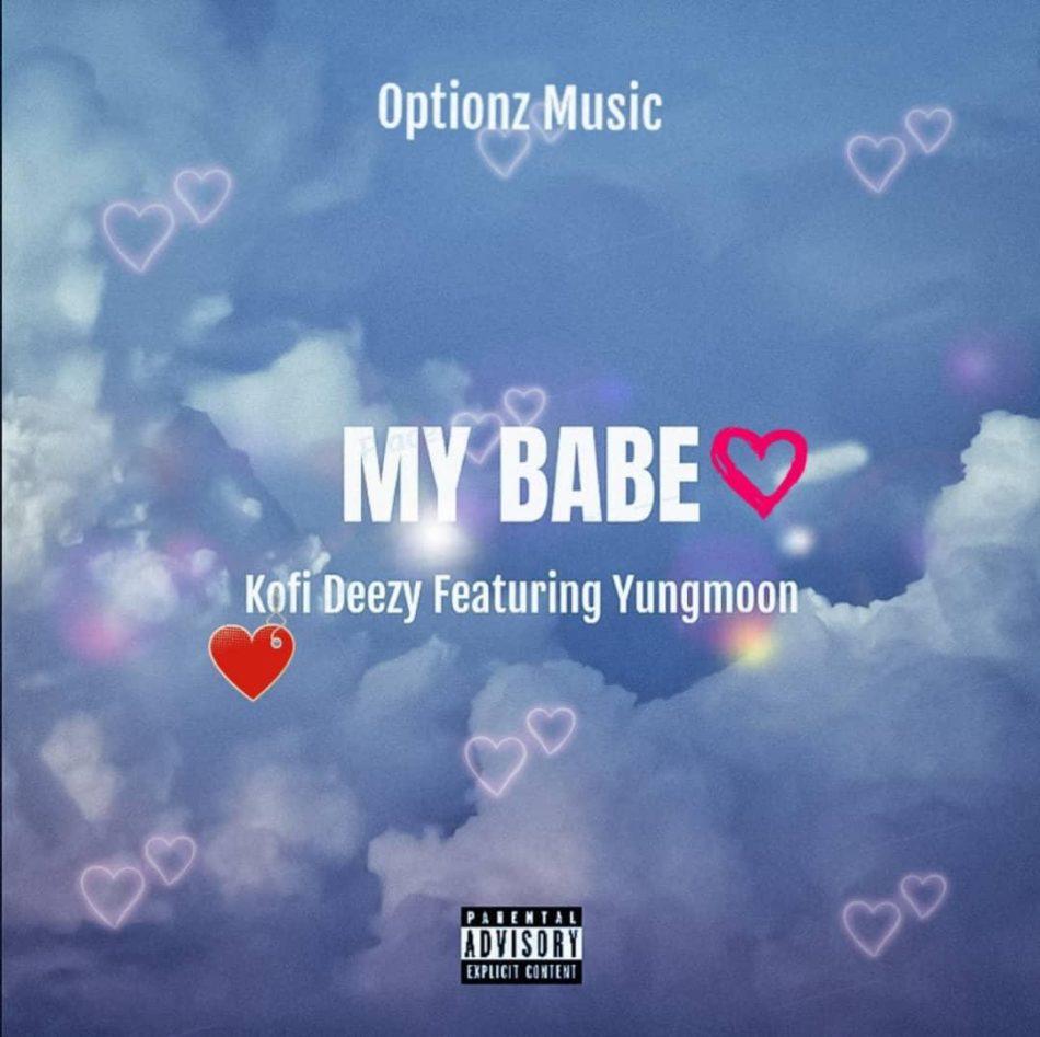 Kofi Deezy My Baby ft Yungmoon