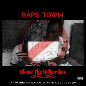 Raps Town Blame The Authorities