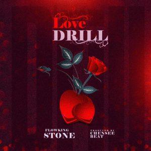 Flowking Stone Love Drill