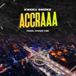 Kweku Smoke Accraaa