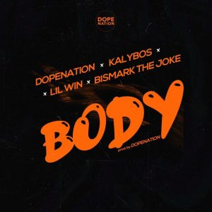 DopeNation Body ft Lil Win x Kalybos x Bismark The Joke