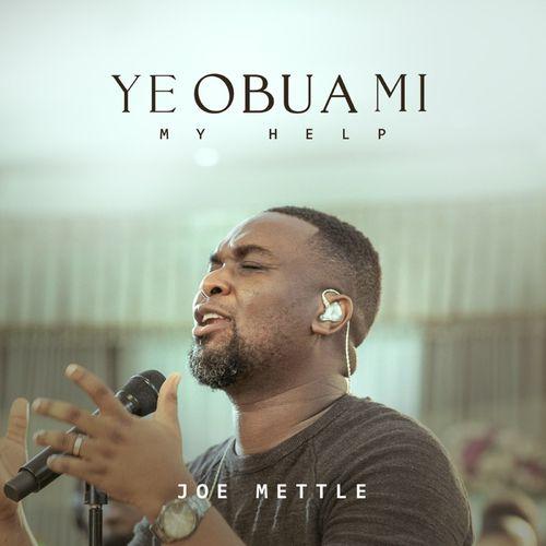 Joe Mettle Ye Obua Mi