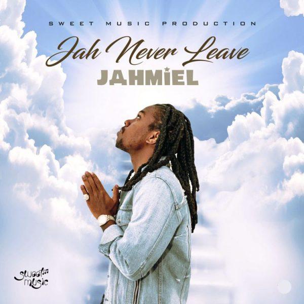 Jahmiel Jah Never Leave
