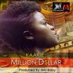 Kaakie – Million Dollar (Prod By JMJ)