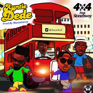 4×4 – Auntie Dede (feat. Stonebwoy)