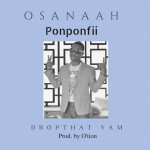 Osanaah Ponponfii – Drop That Yam (Prod. by O'tion)