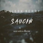 Maleek Berry – Saucin White (Iverson Freestyle)