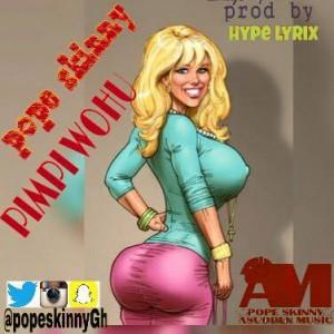 Pope Skinny - Pimpi Wohu (Prod By Hypelyrix