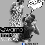 Quame Limit – Ohh Yesu Feat Dr Ray (Prod by drraybeat)
