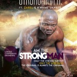 Strongman K – Am The Strongman Ft. Zabel & Kwame Shaker