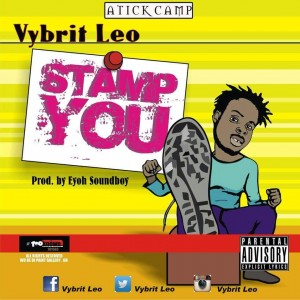 Vybrite Leo - Stamp You (Prod.by Eyoh Soundboy)