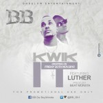 BB – Kwik It  (Ft Luther) Prod By BeatMonsta