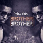 Bisa Kdei – Brother Brother (Sax Jazz)(Prod. Lazzy Beatz)