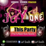 Jay One – This Party (Prod. By Master Blinkz)