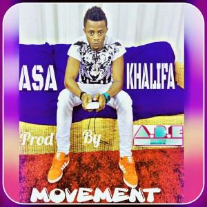Asa Khalifa - Movement (Prod. By Ade)