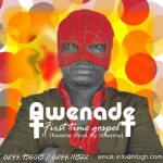 Awenade – First Time Gospel Ft. 1Kwame (Prod. by 1Kwame)