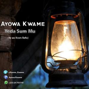 Ayowa Kwame - Yeda Sum Mu (Ye wo Krom Refix)
