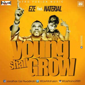 Eze Ft. Naterial - Young Shall Grow