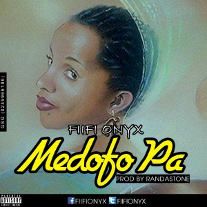 Fiifi Onyx - Medofo Pa (prod. Randastone )