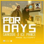 Ice Prince x Sarkodie – For Days (Prod. by DJ Cuppy)