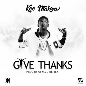 Koo Ntakra – Give Thanks (Prod by Ofasco Ne Beat)