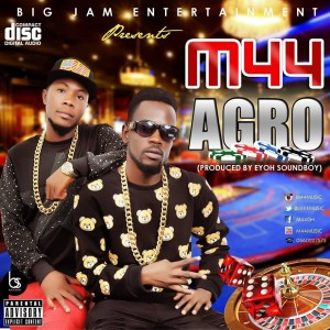 M44 - Agoro (Prod.by Eyoh Soundboy)