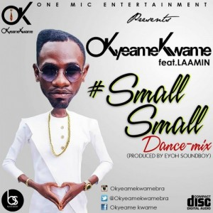 Okyeame Kwame - Small Small (Remix) ft Lamin (Prod. by Eyoh Soundboy) [www.hitzgh.com]