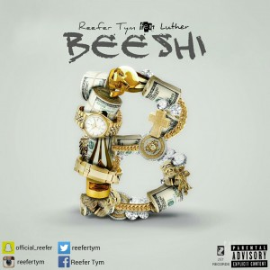 Reefer Tym - Beeshi (Kemoshi) ft. Luther (Produced by Smoque)