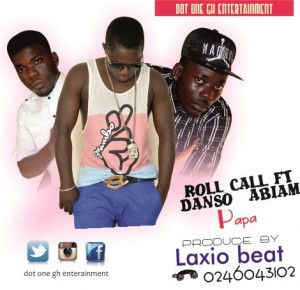 Roll Call Ft. Danso Abiam - Pap (Prod. By Laxio ) [www.hitzgh.com]
