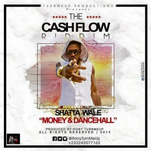 Shatta Wale – Money & Dancehall (Cash Flow Riddim)(Prod. by Ronyturnmeup