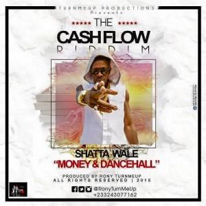 Shatta Wale - Money & Dancehall (Cash Flow Riddim)(Prod. by Ronyturnmeup)